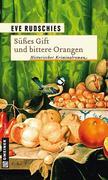 Süßes Gift und bittere Orangen