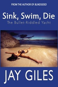 Sink, Swim, Die (The Bullet-Riddled Yacht Book ...