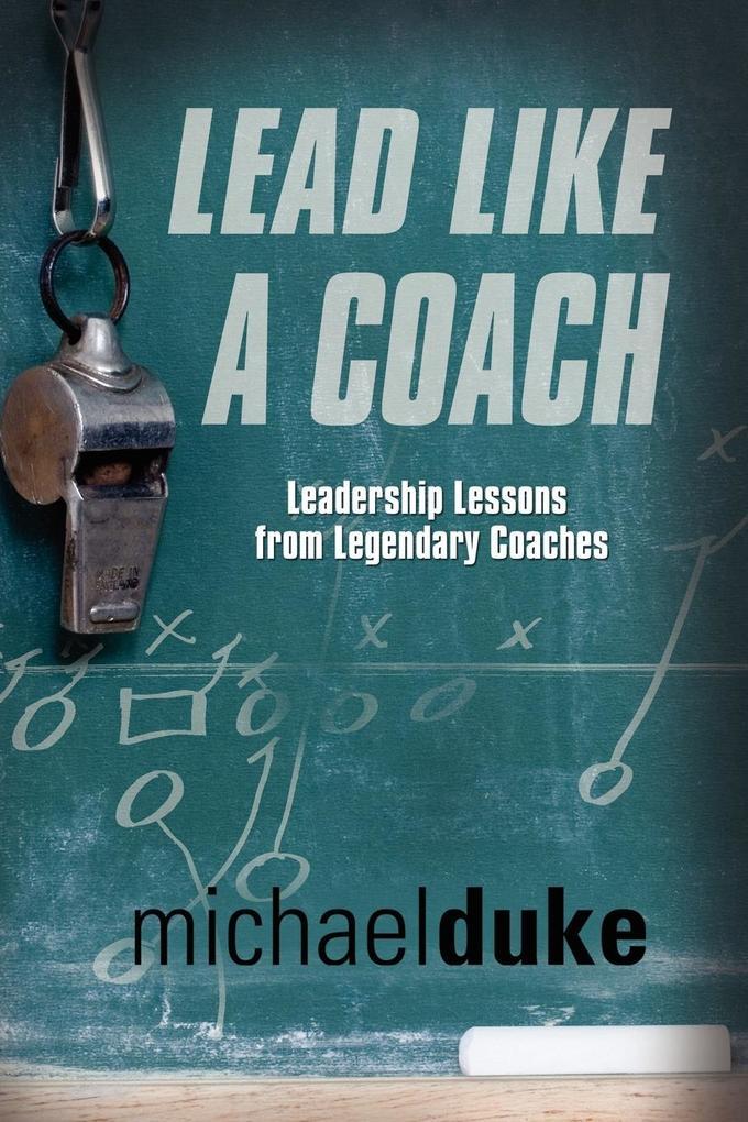 LEAD LIKE A COACH als Taschenbuch von Michael Duke