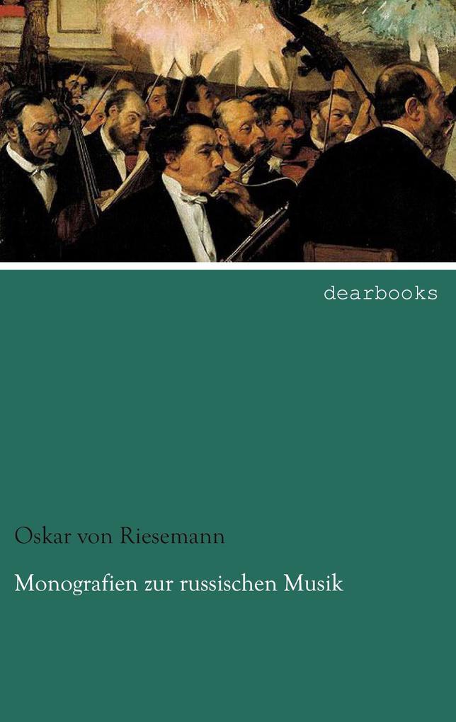 Monografien zur russischen Musik. Erster Band a...