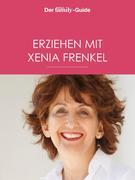 Erziehen mit Xenia Frenkel (Eltern family Guide)