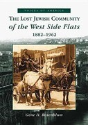 The Lost Jewish Community of the West Side Flats: 1882-1962