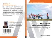 Mediation im Destinationsmanagement