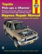 Toyota Pick-Ups 1979 Thru 1995, 4Runner 1984 Thru 1995 & Sr5 Pick-Up 1979 Thru 1995 Haynes Repair Manual
