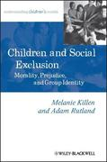 Children and Social Exclusion: Morality, Prejudice, and Group Identity