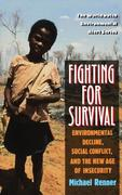Fighting for Survival: Environmental Decline, Social Conflict, and the New Age of Insecurity