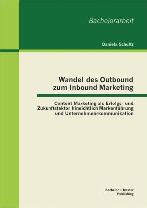 Wandel des Outbound zum Inbound Marketing: Cont...