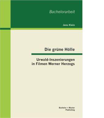 Die grüne Hölle: Urwald-Inszenierungen in Filme...