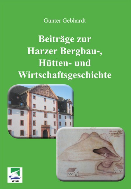Beiträge zur Harzer Bergbau-, Hütten- und Wirts...