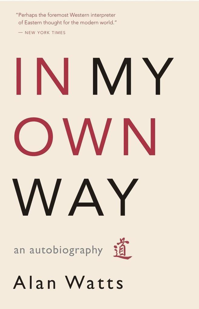 In My Own Way als eBook Download von Alan Watts