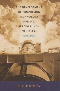 The Development of Propulsion Technology for U....