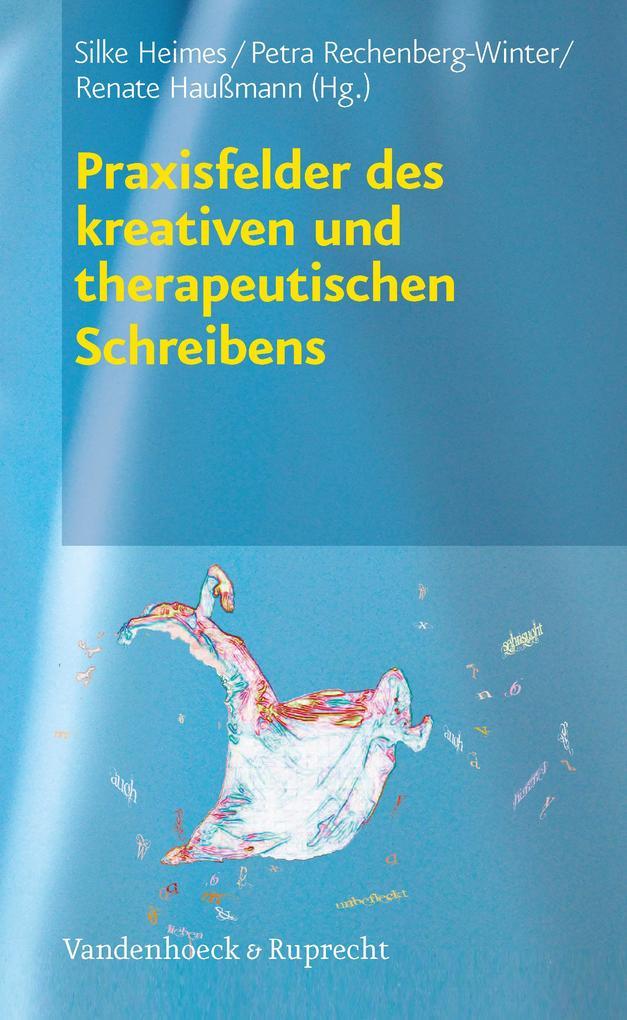 Praxisfelder des kreativen und therapeutischen Schreibens als Buch