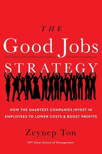 Good Jobs Strategy als Buch von Zeynep Ton