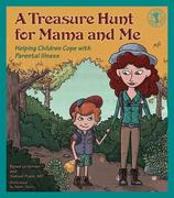 A Treasure Hunt for Mama and Me: Helping Children Cope with Parental Illness