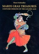 Mardi Gras Treasures-Costume: Costume Designs of the Golden Age