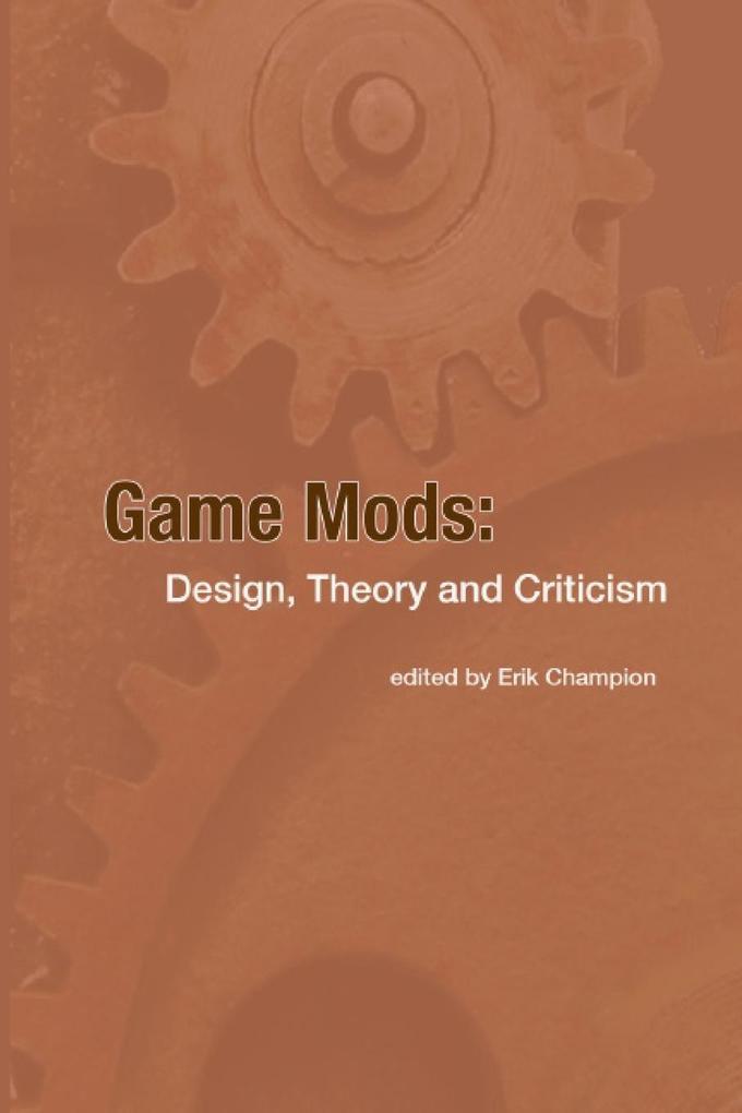 Game Mods als Taschenbuch von Erik Champion