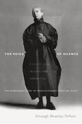 The Voice of Silence: A Life of Love, Healing and Inspiration