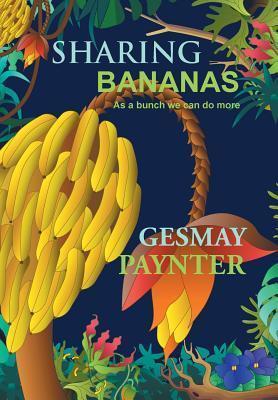 Sharing Bananas als Buch von Gesmay Paynter