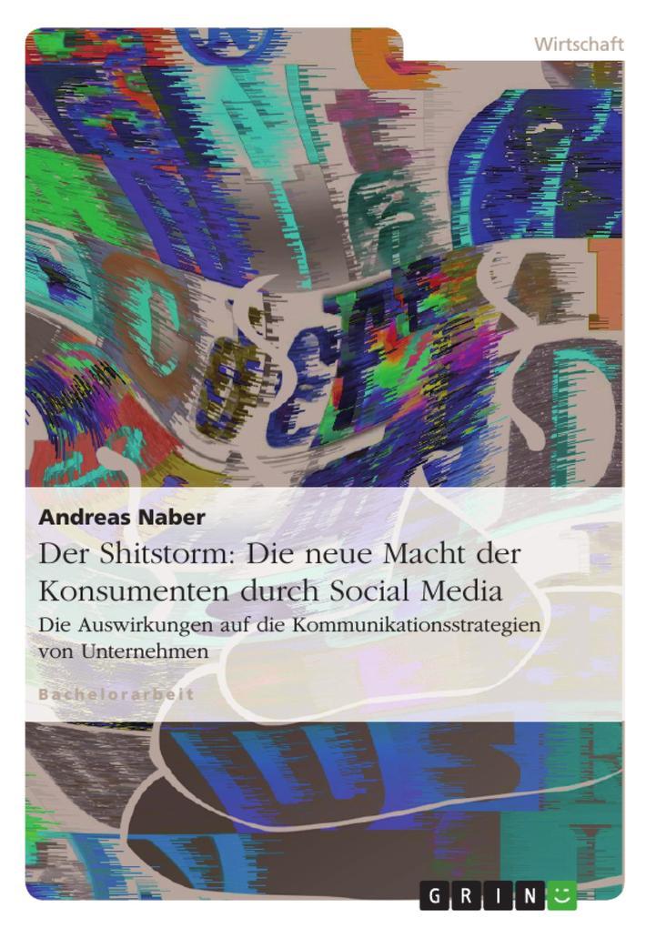 Der Shitstorm: Die neue Macht der Konsumenten d...
