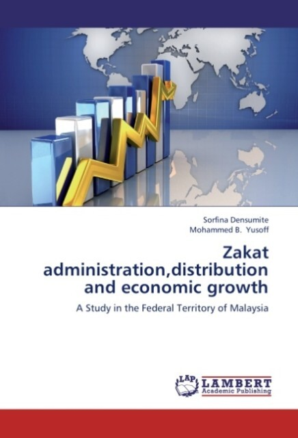 Zakat administration,distribution and economic ...