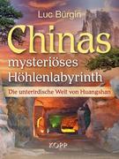 Chinas mysteriöses Höhlenlabyrinth