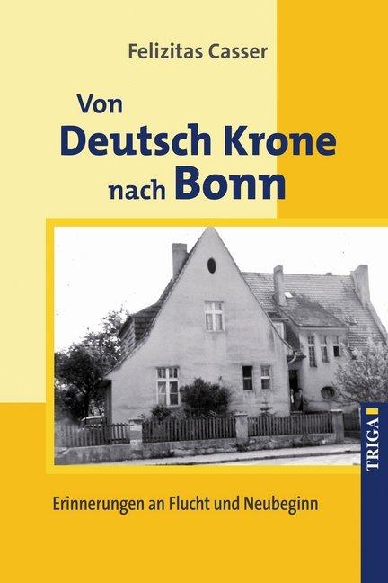 Von Deutsch Krone nach Bonn als Buch von Felizi...