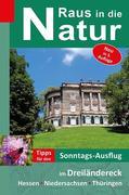 Raus in die Natur - Tipps für den Sonntags-Ausflug im Dreiländereck Hessen-Niedersachsen-Thüringen