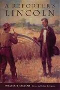 A Reporter's Lincoln