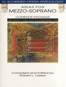 Arias for Mezzo-Soprano - Complete Package: With Diction Coach and Accompaniment Audio Online G. Schirmer Opera Anthology [With 4 CDs]