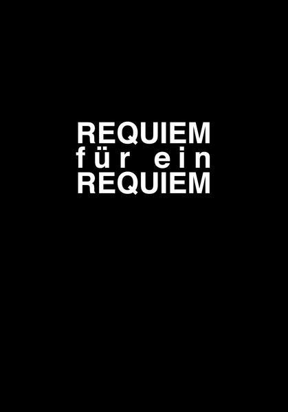 Requiem für ein Requiem als Buch von Wolfgang L...