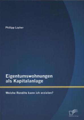 Eigentumswohnungen als Kapitalanlage: Welche Re...