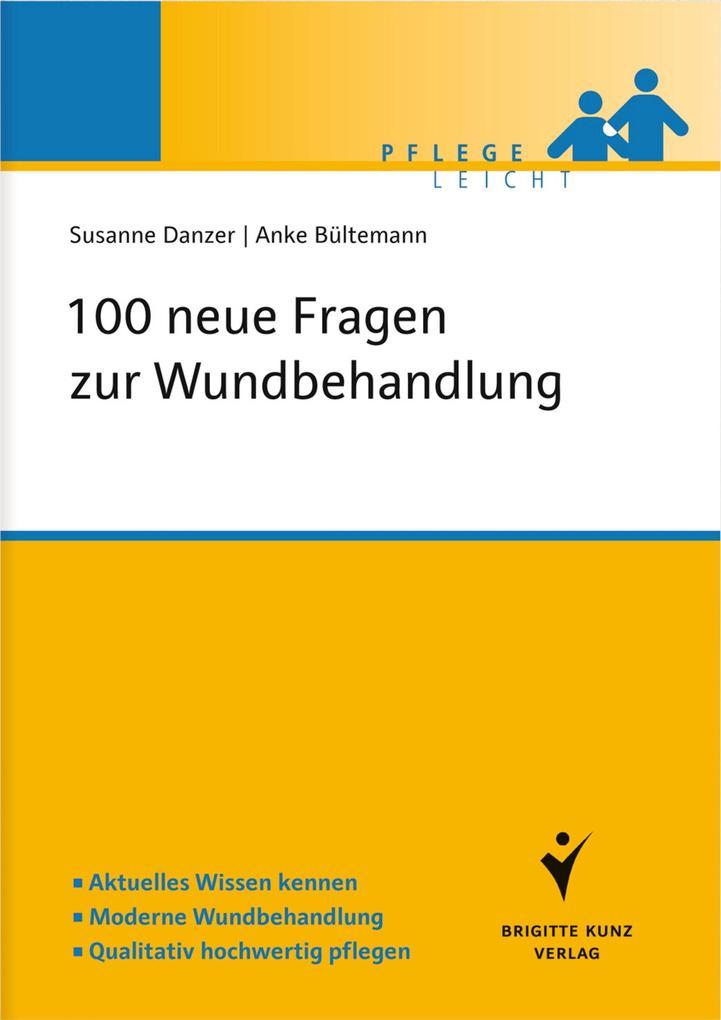 100 neue Fragen zur Wundbehandlung als eBook Download von Susanne Danzer, Anke Bültemann, Susanne Danzer, Anke Bültemann - Susanne Danzer, Anke Bültemann, Susanne Danzer, Anke Bültemann