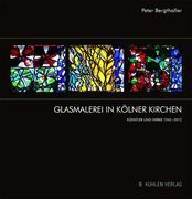 Glasmalerei in Kölner Kirchen