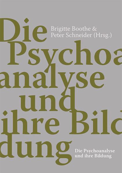 Die Psychoanalyse und ihre Bildung als Buch von