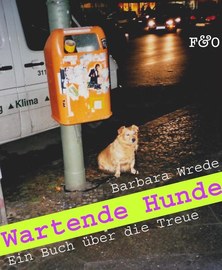 Wartende Hunde als Buch von Barbara Wrede