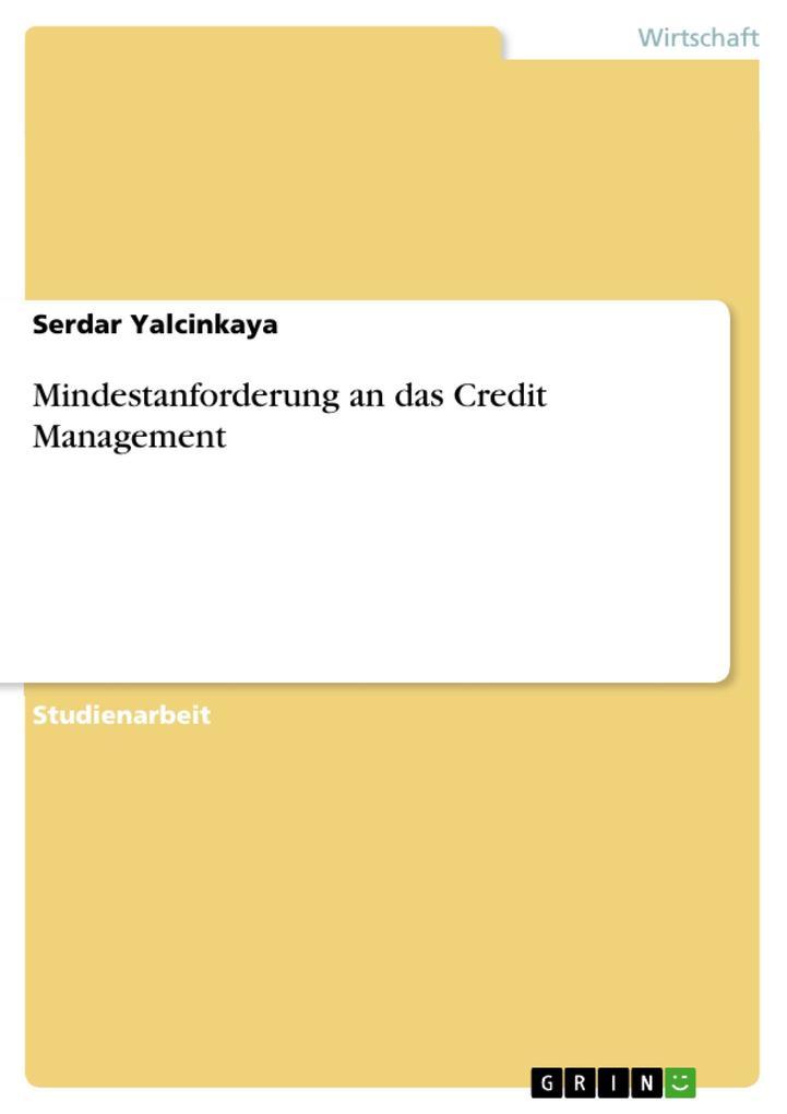 Mindestanforderung an das Credit Management als...