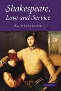 Shakespeare, Love and Service. David Schalkwyk