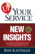 UP YOUR SERVICE NEW INSIGHTS T