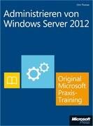 Administrieren von Windows Server 2012 - Original Microsoft Praxistraining (Buch + E-Book)