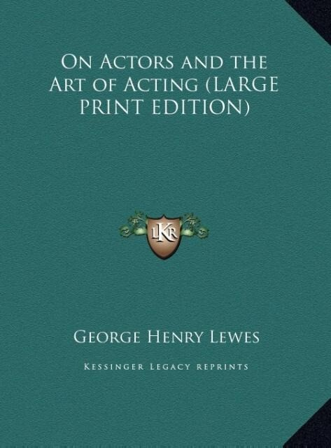 On Actors and the Art of Acting (LARGE PRINT ED...