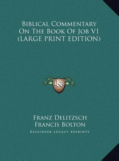 Biblical Commentary On The Book Of Job V1 (LARG...