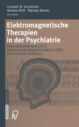 Elektromagnetische Therapien in der Psychiatrie
