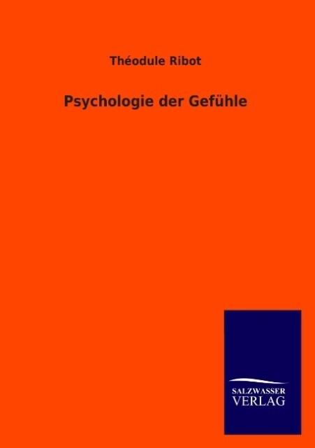 Psychologie der Gefühle als Buch von Théodule R...