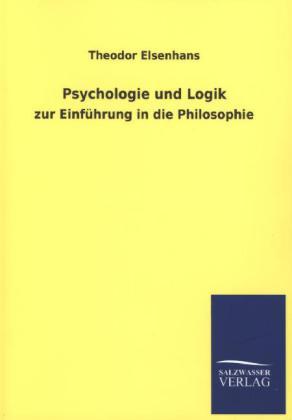 Psychologie und Logik als Buch von Theodor Else...
