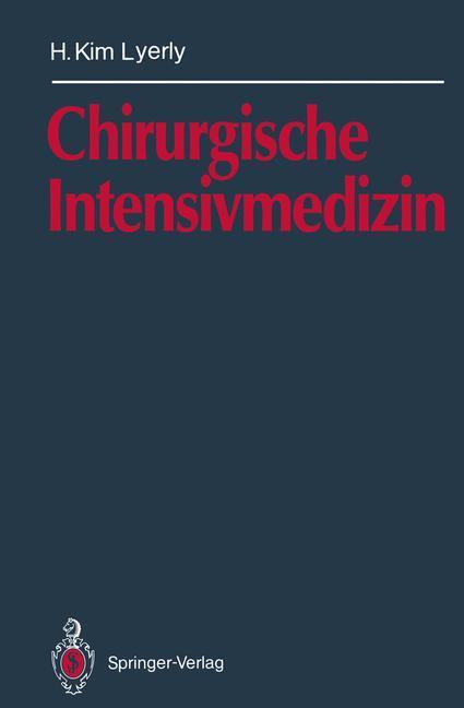 Chirurgische Intensivmedizin als Buch von H. Ki...