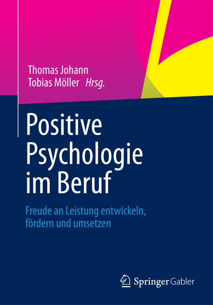 Positive Psychologie im Beruf als Buch von