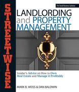 Streetwise Landlording and Property Management: Insider's Advice on How to Own Real Estate and Manage It Profitably