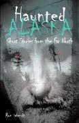 Haunted Alaska