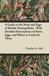 Guide to the Nests and Eggs of British Nesting ...