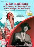 Uke Ballads: A Treasury of Twenty-Five Love Songs Old and New: Especially Arranged for the Romantic Ukulele